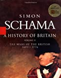 A History of Britain, Vol. 2: The Wars of the British, 1603-1776
