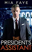 The President's Assistant: Ein Enemies to Lovers - Liebesroman