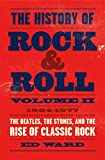 Image of The History of Rock & Roll, Volume 2: 1964–1977: The Beatles, the Stones, and the Rise of Classic Rock