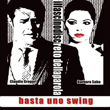 Basta uno swing (feat. Barbara Saba) [Il fascino discreto della parola]