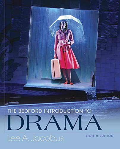 Compare Textbook Prices for The Bedford Introduction to Drama Eighth Edition ISBN 9781319054793 by Jacobus, Lee A.