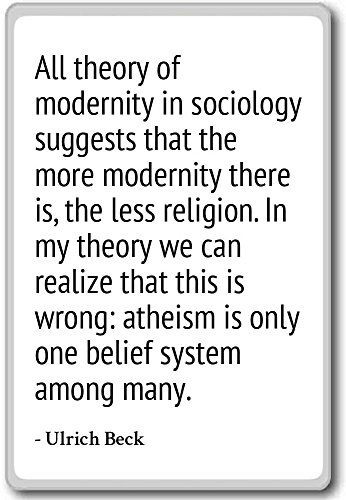 All theory of modernity in sociology suggests t... - Ulrich Beck - quotes fridge magnet, White - Magnete frigo