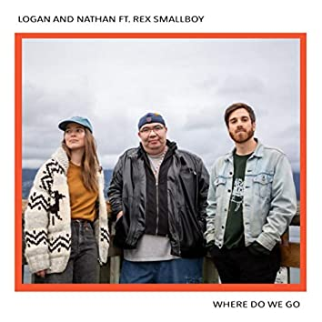 Where Do We Go Feat. Rex Smallboy: Single