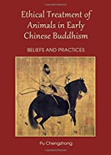 Ethical Treatment of Animals in Early Chinese Buddhism: Beliefs and Practices