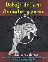 Debajo del mar Animales y peces - Un libro para colorear para adultos con animales súper lindos y adorables para aliviar el estrés y relajarse  ???? ???? ???? ???? ???? ???? ???? ????