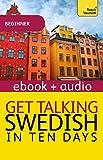 Get Talking Swedish in Ten Days: Enhanced Edition (Teach Yourself Audio eBooks) (English Edition)