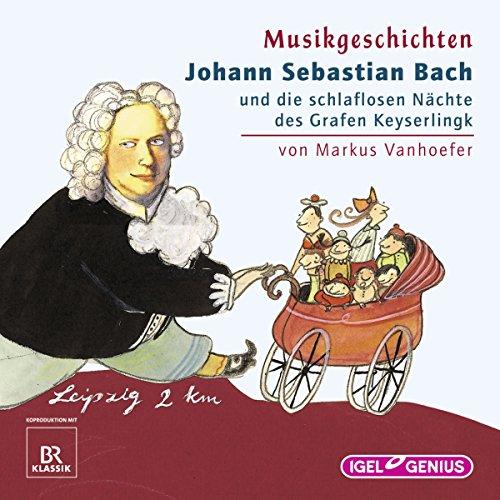 Johann Sebastian Bach und die schlaflosen Nächte des Grafen Keyserlingk Titelbild