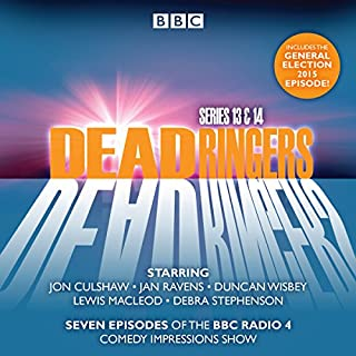 Dead Ringers Series 13 & 14     Seven episodes of the BBC Radio 4 comedy series              By:                                                                                                                                 Tom Jamieson,                                                                                        Nev Fountain                               Narrated by:                                                                                                                                 full cast,                                                                                        Jan Ravens,                                                                                        Jon Culshaw                      Length: 3 hrs and 14 mins     20 ratings     Overall 4.8