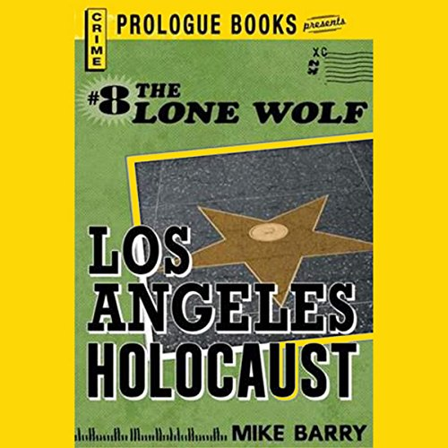 Los Angeles Holocaust                   By:                                                                                                                                 Mike Barry                               Narrated by:                                                                                                                                 Adam Epstein                      Length: 4 hrs and 57 mins     Not rated yet     Overall 0.0