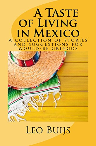 Book: A Taste of Living in Mexico - A Collection of Stories and Suggestions for would-be gringos by Leo Buijs