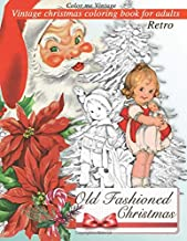Retro Old fashioned Christmas: Vintage christmas coloring book for adults