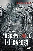 Auschwitz'de Iki Kardes