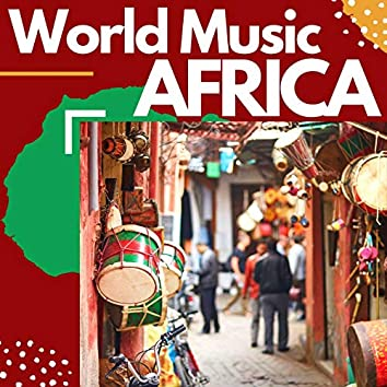 World Music Africa: Drums, Nature Sounds, Ambient Music