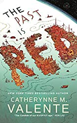 THE PAST IS RED, Catherynne M. Valente