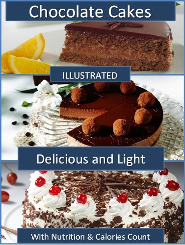 Chocolate Cakes 33 Rich Chocolate Cake Recipes With Calories Count Nutrition Data Kindle Edition By Miocic Amanda Cookbooks Food Wine Kindle Ebooks Amazon Com