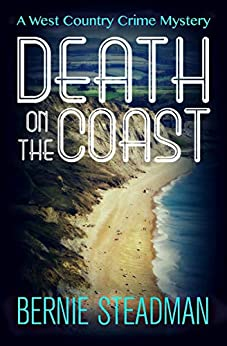 Death on the Coast (The West County Crime Mysteries Book 3) by [Bernie Steadman]