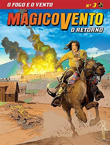Mágico Vento - O Retorno - volume 3: O fogo e o vento