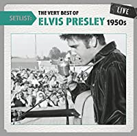 Setlist: the Very Best of Elvis Presley Live (1950