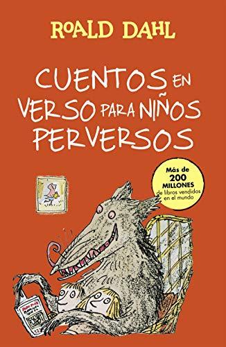 Cuentos en verso para niños perversos (Colección Alfaguara Clásicos)