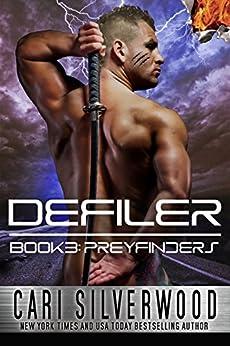 Defiler (Preyfinders Book 3) by [Cari Silverwood]