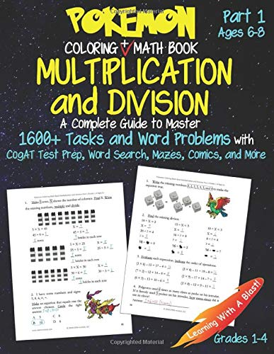 Pokemon Coloring Math Book Multiplication and Division Part 1 Grades 1-4 Ages 6-8: A Complete Guide to Master Math with Word Problems, Word Search, Mazes, Comics, CogAT Test Prep (Unofficial)