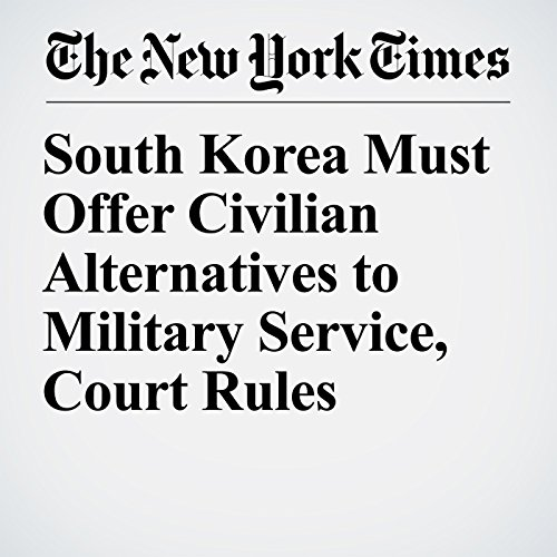 South Korea Must Offer Civilian Alternatives to Military Service, Court Rules copertina