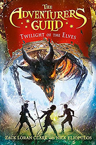 The Adventurers Guild: Twilight of the Elves (The Adventurers Guild, 2)