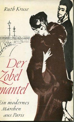 Der Zobelmantel. Ein modernes Märchen aus Paris