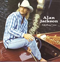 Best alan jackson everything i love songs Reviews