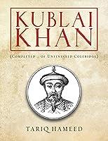 Kublai Khan: (Completed ... of Unfinished Coleridge)