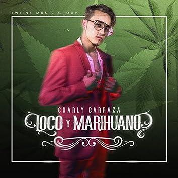 Loco y Marihuano