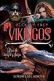 Vikingos: Ríos de sangre y fuego: Novela de romance histórico, de erótica y de Vikingos.