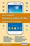 Das Praxisbuch Samsung Galaxy S3 Neo - Handbuch f?r Einsteiger by Rainer Gievers(2014-06-30)
