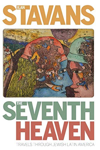 Compare Textbook Prices for The Seventh Heaven: Travels Through Jewish Latin America Pitt Latin American Series 1 Edition ISBN 9780822966319 by Stavans, Ilan