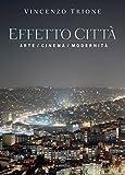Effetto città: Arte/cinema/modernità