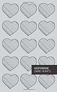 Dark Hearts Notebook: (Grey Edition) Fun notebook 96 ruled/lined pages (5x8 inches / 12.7x20.3cm / Junior Legal Pad / Near...