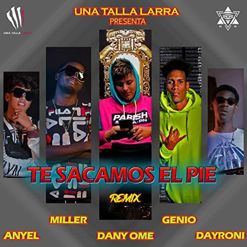 Te Sacamos el Pie (feat. Anyel, miller, genio & Dayroni)