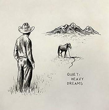 Quiet, Heavy Dreams