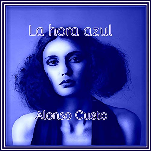 Couverture de La hora azul [The Blue Hour]