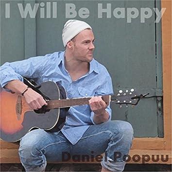 I Will Be Happy