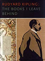 Rudyard Kipling: The Books I Leave Behind (Beinecke Rare Book and Manuscript Library (Yale))