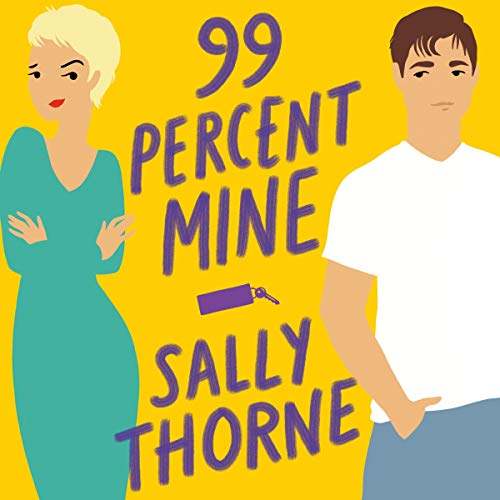 99% Mine                   By:                                                                                                                                 Sally Thorne                               Narrated by:                                                                                                                                 Jayme Mattler                      Length: 11 hrs and 23 mins     17 ratings     Overall 3.6