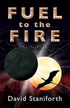 Fuel to the Fire by [David Staniforth]