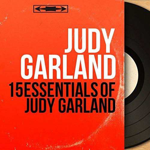 15 Essentials of Judy Garland (Mono Version)