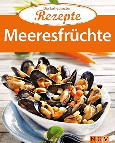 Meeresfrüchte: Die beliebtesten Rezepte