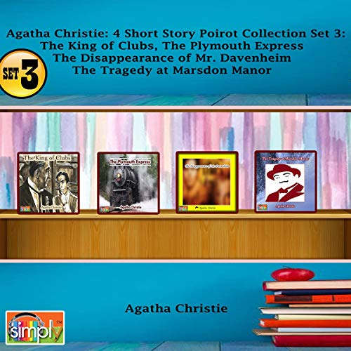Agatha Christie 4 Short Story Poirot Collection, Set 3     The King of Clubs, The Plymouth Express, The Disappearance of Mr. Davenheim, The Tragedy at Marsdon Manor              By:                                                                                                                                 Agatha Christie                               Narrated by:                                                                                                                                 Deaver Brown                      Length: 2 hrs and 22 mins     Not rated yet     Overall 0.0