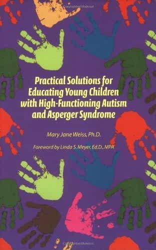 Practical Solutions for Educating Children with High-Functioning Autism and Asperger Syndrome by Mary Jane Weiss (2008-01-01)