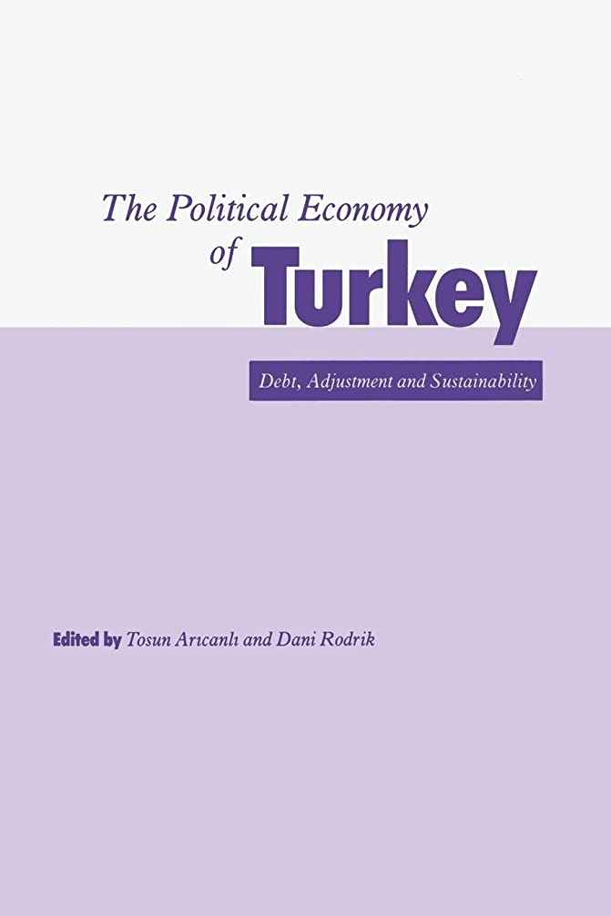 解き明かす原油蓋The Political Economy of Turkey: Debt, Adjustment and Sustainability
