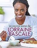 La cocina sana de Lorraine Pascale (Cocina de autor)