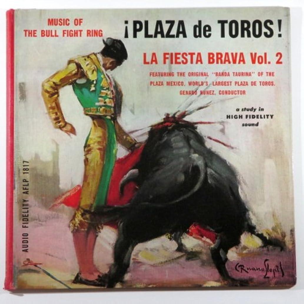 Plaza de Toros! La Fiesta Brava Vol. 2